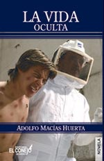 La vida oculta de Adolfo Macías Huerta