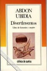 Tapa de Divertinventos o Libro de fantasías y utopías de Abdón Ubidia