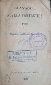 De 1901. Guayaquil, novela fantástica de Manuel Gallegos N.